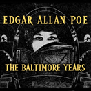 Edgar Allan Poe - The Baltimore Years